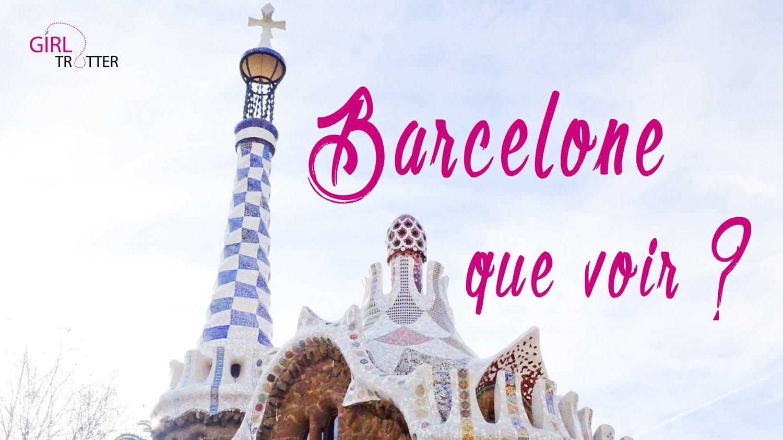 Que faire que voir a Barcelone - Girltrotter