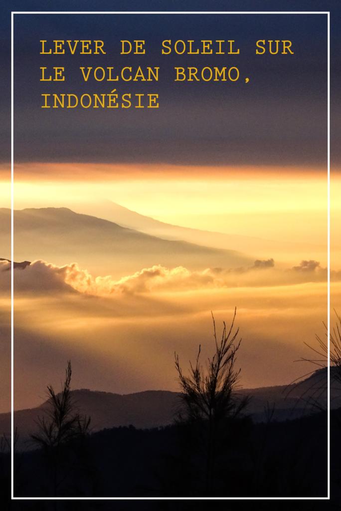 Epingle Pinterest - Lever de soleil sur le volcan Bromo Indonésie