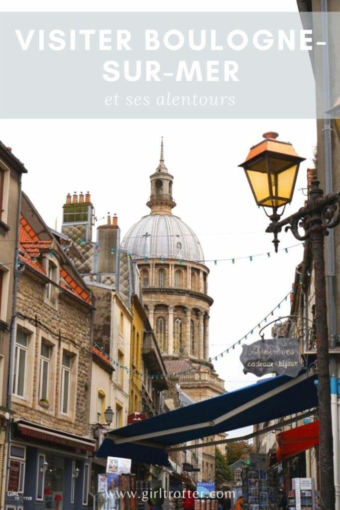 Visiter Boulogne sur Mer en cote d'Opal