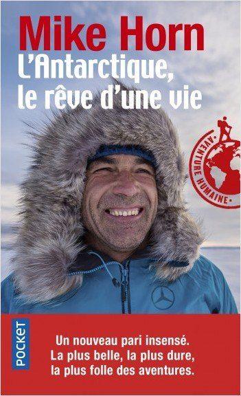 L'Antarctique le rêve d'une vie de Mike Horn - Collection aventure humaine Pocket