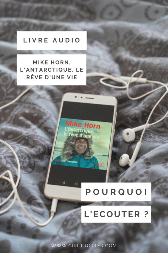 Pourquoi écouter livre audio L'Antarctique le rêve d'une vie de Mike Horn