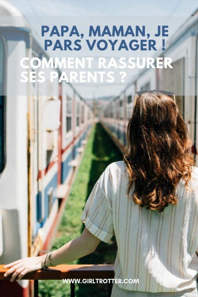 Conseil Voyage - comment rassurer ses parents