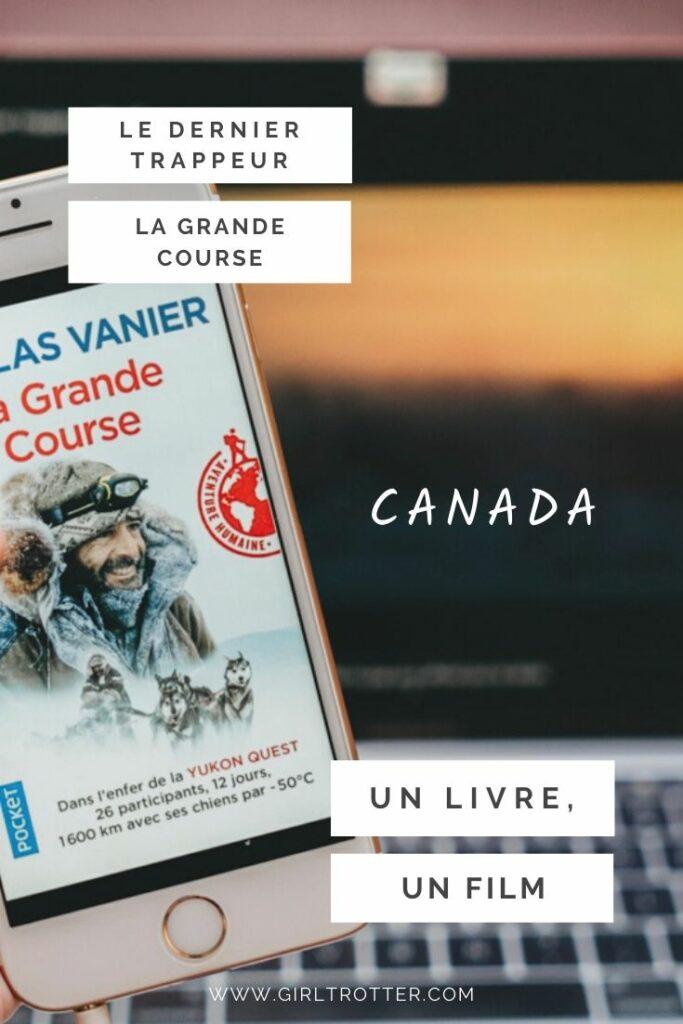 Deux histoires d'aventure au Canada avec Nicolas Vanier - Série Un livre un film du blog girltrotter.com