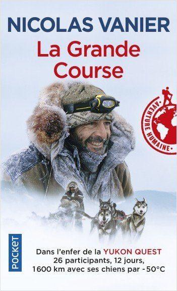 La Grande course, un récit d'aventure de Nicolas Vanier musher à chiens de traîneaux au Canada - Edition pocket Lizzi livre audio